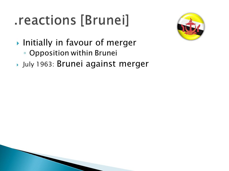 .reactions [Brunei] Initially in favour of merger